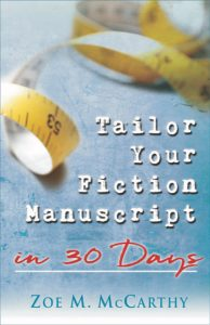 Tailor Your Fiction Manuscript in 30 Days by Zoe M. McCarthy